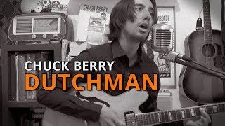 Chuck Berry - Dutchman (cover from CHUCK)