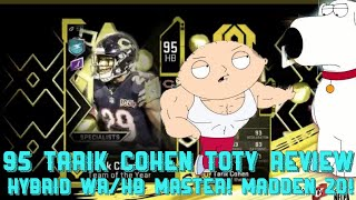 TARIK COHEN 95 TOTY REVIEW AND GAMEPLAY. BEST HB/WR IN MADDEN 20!