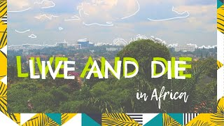 LIVE AND DIE IN AFRICA | AngelasCapsule