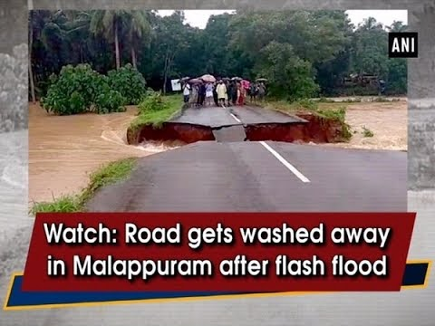 Watch: Road gets washed away in Malappuram after flash flood - #Kerala News