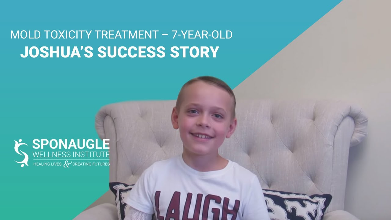Mold Toxicity Treatment 7 Year Old Joshua S Success Story