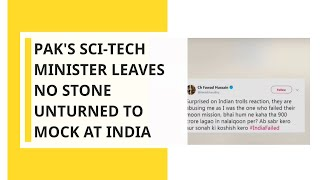 Pak's Science & Technology Minister leaves no stone unturned to mock at India, Indian scientists