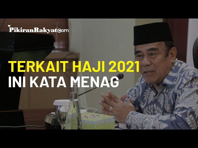 Terkait Penyelenggaraan Ibadah Haji Tahun 2021, Menag: Kita Siapkan 3 Alternatif