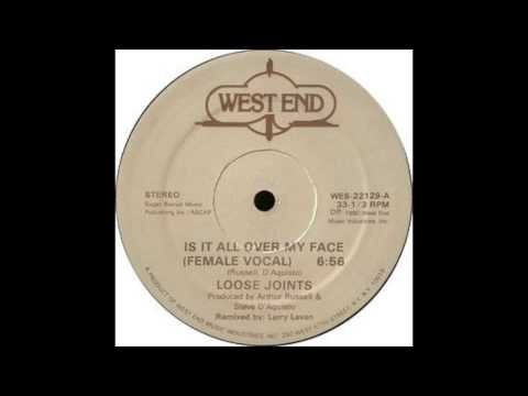 Loose Joints ‎– Is It All Over My Face [Larry Levan Remix] (West End Records) - 1980