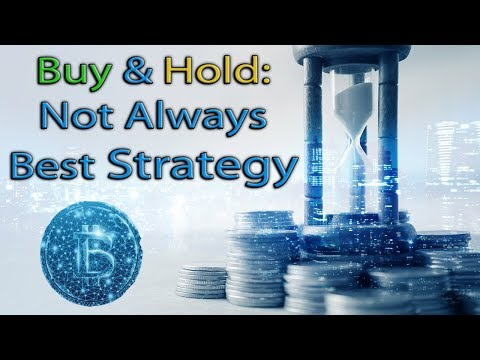Why Buy & Hold Isn't Always Best Strategy For Bitcoin / Cryptocurrencies