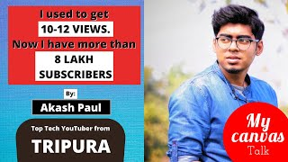 Great content and great quality is the AIM OF MY LIFE || Akash Paul | Technical Sky | My Canvas Talk