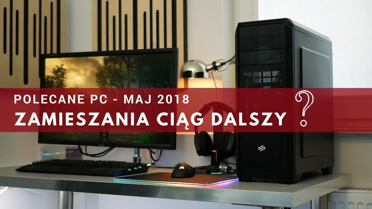 Polecane PC - MAJ 2018