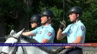 Yvelines   Le capitaine Le Blay sera le porte-étendard de la garde républicaine