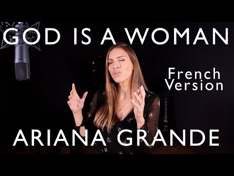 GOD IS A WOMAN ( FRENCH VERSION ) ARIANA GRANDE ( SARA'H COVER )