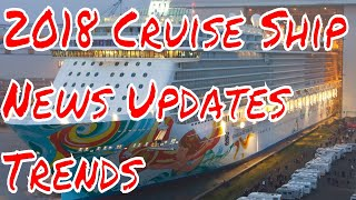2018 Cruise Ship News and Updates New Trends and Features Norwegian Royal Carribean Carnival MSC