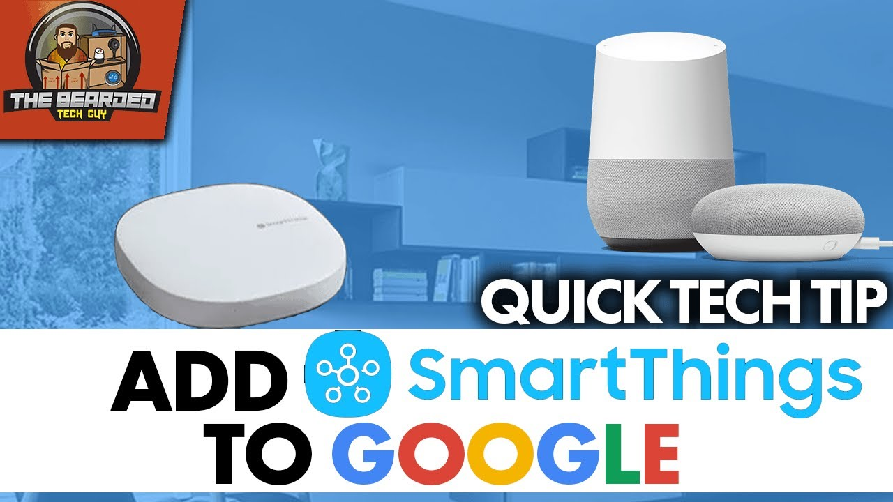 How to Add Samsung SmartThings to Google Home  Controlling your Smart Home With Your Voice