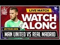 Manchester United vs Real Madrid LIVE Stream Watchalong