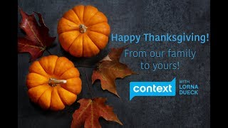 Happy Thanksgiving from Context with Lorna Dueck