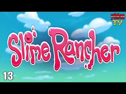 Slime Rancher EARLY ACCESS 13 - Suối Nguồn Sự Sống