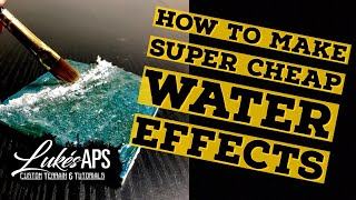 How To Make Your Own Cheap Water Effects Better Than The Shops