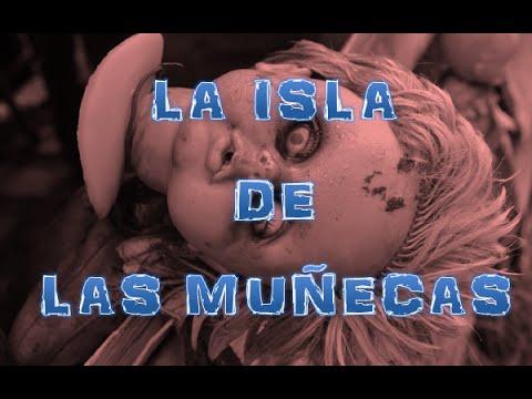 Relatos de Terror La Isla de las Muñecas  en Xochimilco