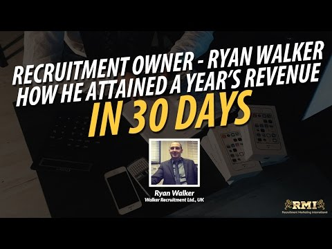 Recruitment Owner - Ryan Walker - How He Attained A Year's Revenue in 30 days