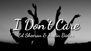 [3.36 MB] Ed Sheeran & Justin Bieber - I Don't Care (LYRICS)