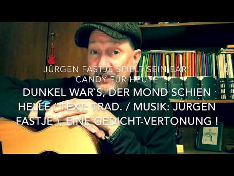 Dunkel war`s der Mond schien helle ( Text: trad. / Musik: Jürgen Fastje ), Ear-Candy !