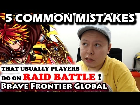 5 Common Mistakes That Usually Players Do On Raid Battle (Brave Frontier Global)