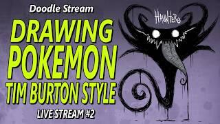 Drawing Pokemon like Tim Burton - Stream