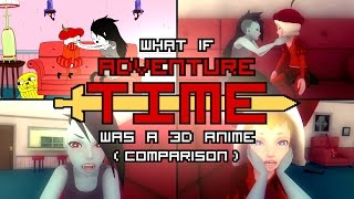 What if Adventure Time was a 3D anime Comparison