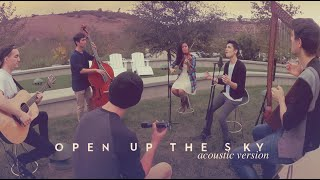 Open Up the Sky (acoustic version) - Sam Tsui & Friends