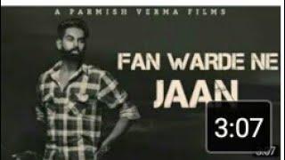 Fan warde Ne Jaan Dhake Pa Gaya(Full song) Parm...