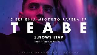 5. Teabe -Nowy Etap (prod. Virus and Antidote) 2017