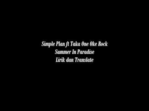 Summer in Parradise  Simple Plan ft Taka One Ok Rock Lirik dan Terjemahan Indonesia