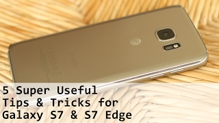 5 Super Useful Tips and Tricks for Samsung Galaxy S7 Edge