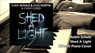 Robin Schulz - Shed A Light (NiZerO Piano Cover) FREE SHEET MUSIC!