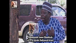 Oluwakayode Olasehinde - aka Pa Ajirebi Nollywood Actor