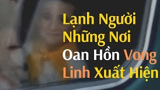 Lạnh người những nơi oan hồn vong linh xuất hiện | Real ghost caught on Camera at Old Building