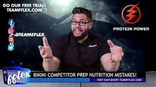Bikini Competition Prep Nutrition Mistakes! | Protein Power #67 | TeamFFLEX | Ryan Milton