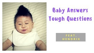 Baby Answers Tough Questions