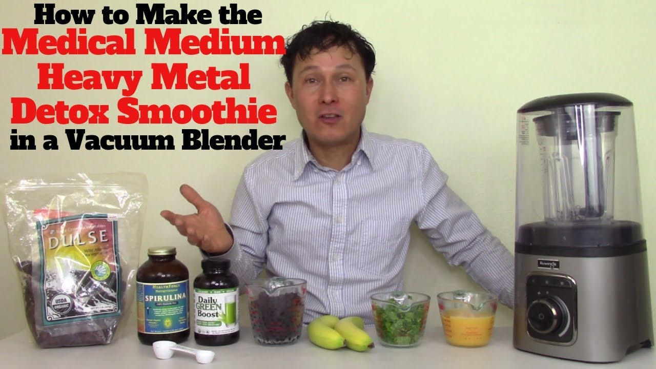 Why I Only Make the Medical Medium Heavy Metal Detox Smoothie in a Vacuum  Blender