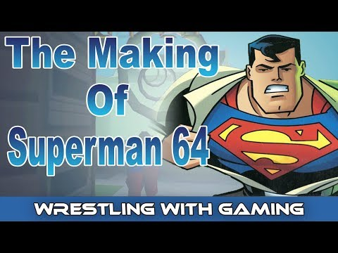 The Making Of Superman 64 - The Story Behind The Creation Of The Worst Nintendo 64 Game Of All Time