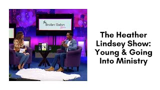 Baixar The Heather Lindsey Show: Young & Going Into Ministry