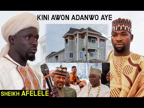Download KINI AWON ADANWO AYE - SHEIKH IJAABALLAHI AFELELE