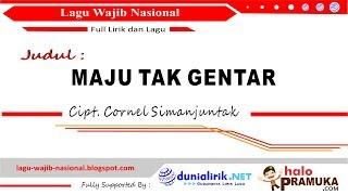 Gambar cover MAJU TAK GENTAR + Lirik (Lagu Wajib Nasional Ciptaan C Simanjuntak)