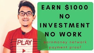 Earn $1000 Per Month   Earn Money Network Payment Proof   No Investment