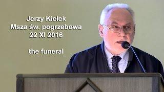 Jerzy Kiełek - Msza św. pogrzebowa  Funeral