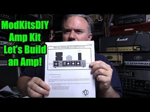 Let's Build an Amp!  ModKitsDIY Amp Kit!