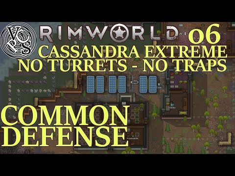 Common Defense : Rimworld Utopia 17 EP06 - No Turrets No Traps Cassandra Extreme Alpha 17