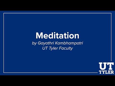 Meditation by Gayathri Kambhampatri, UT Tyler Faculty