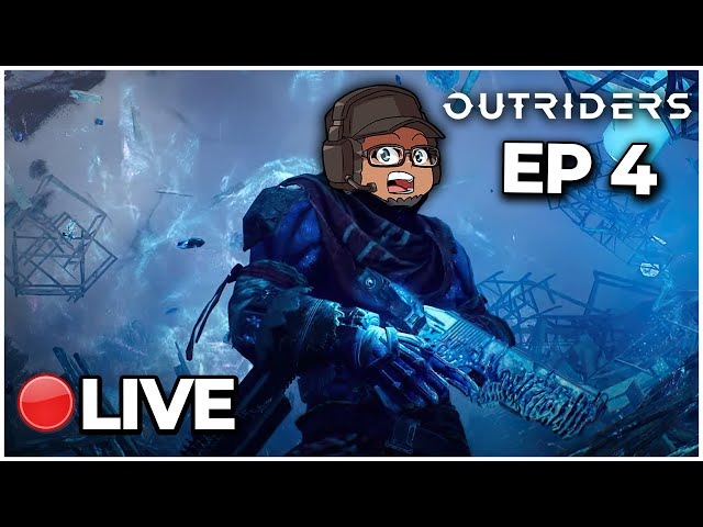 Outriders | Episode 4 (Live) | Time To Out Ride!