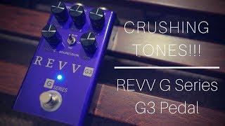 CRUSHING TONES!!! | Revv G3 Pedal