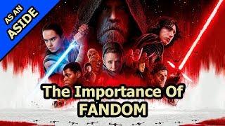 The Importance Of Fandom - The Last Jedi