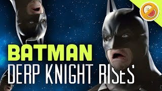 the derp knight rises batman the derp knight 3